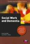 Social Work and Dementia - David Moore