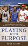 Playing With Purpose Collection: Inside the Lives and Faith of Today's Biggest Football, Basketball, and Baseball Stars - Mike Yorkey