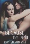 Because the Night - Kristen Strassel