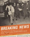 Breaking News: How the Associated Press has Covered War, Peace and Everything Else - Richard Pyle, Larry Heinzerling, Jerry Schwartz, Terry Hunt, Cal Woodward, Walter R. Mears, David Halberstam, Hal Buell, Frances R. Mears, Nancy Benac, Howard Benedict, Darrell Christian, Tom Jory, Mike Feinsilber