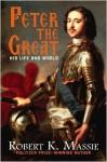 Peter the Great - Robert K. Massie