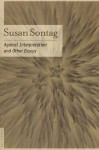Against Interpretation: And Other Essays - Susan Sontag