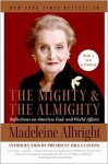 Mighty and the Almighty - Madeleine Albright, Bill Woodward
