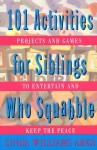 101 Activities For Siblings Who Squabble - Linda Williams Aber