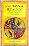 Earth Magic, Sky Magic: North American Indian Tales - Rosalind Kerven