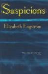 Suspicions: 25 Dark and Disturbing Stories - Elizabeth Engstrom