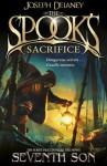The Spook's Sacrifice - Joseph Delaney