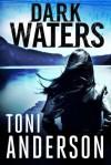 Dark Waters - Toni Anderson