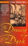 The Drawing of the Dark - Tim Powers