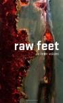 Raw Feet: DC Teen Voices - DC Regional Scholastic Writing Awards Recipients, Courtney Sheinmel, Writopia Lab