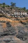 Oregon Geology - Elizabeth L. Orr, William N. Orr