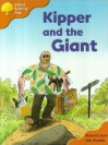 Kipper And The Giant - Roderick Hunt, Alex Brychta