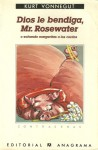 Dios le bendiga, Mr. Rosewater o echando margaritas a los cerdos - Kurt Vonnegut