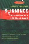 Nine Innings: The Anatomy of a Baseball Game - Daniel Okrent, Wilfrid Sheed