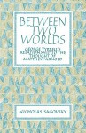 Between Two Worlds: George Tyrrell's Relationship to the Thought of Matthew Arnold - Nicholas Sagovsky