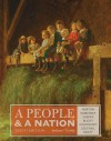 A People and a Nation, Volume I: To 1877 - Mary Beth Norton, Jane Kamensky, Carol Sheriff, David W Blight, Howard Chudacoff