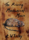 The Missing Mechanical Mouse - A.W. Exley