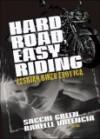 Hard Road, Easy Riding: Lesbian Biker Erotica - Sacchi Green, Rakelle Valencia, Cheyenne Blue, Judy Snow, Muffin McGill, Connie Wilkins, Alison Laleche, Val Murphy, Jess Davis, Jake Rich