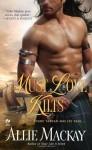 Must Love Kilts - Allie Mackay