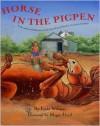 Horse in the Pigpen - Linda D. Williams, Megan Lloyd