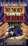 Memory Can Be Murder - Elizabeth Daniels Squire