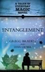 Entanglement: A Tales of Everyday Magic Novel - Gregg Braden, Lynn Lauber