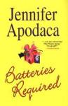 Batteries Required - Jennifer Apodaca