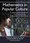 Mathematics in Popular Culture: Essays on Appearances in Film, Fiction, Games, Television and Other Media - Jessica K. Sklar, Elizabeth S. Sklar, Richard Kaczynski