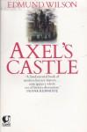 Axel's Castle: A Study in the Imaginative Literature of 1870-1930 - Edmund Wilson