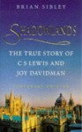Shadowlands: The True Story Of C S Lewis And Joy Davidman - Brian Sibley