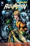 Aquaman Vol. 1: The Trench - Geoff Johns, Ivan Reis, Joe Prado