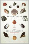 The Shell Collector: Stories - Anthony Doerr