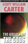 The Breath of the Gods - Scott William Carter