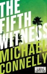 The Fifth Witness: 4 (Mickey Haller) - Michael Connelly