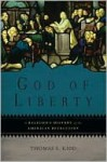 God of Liberty: A Religious History of the American Revolution - Thomas S. Kidd