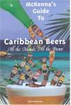 McKenna's Guide to Caribbean Beers - Mark McKenna
