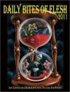 Daily Bites of Flesh 2011: 365 Days of Horrifying Flash Fiction - Jessy Marie Roberts, Michael W. Garza
