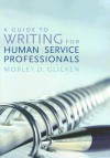 A Guide to Writing for Human Service Professionals - Morley D. Glicken
