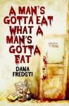 A Man's Gotta Eat What a Man's Gotta Eat (EBK) - Dana Fredsti