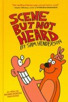 Scene but Not Heard - Sam Henderson
