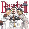 For the Love of Baseball: An A-to-Z Primer for Baseball Fans of All Ages - Frederick C. Klein, Mark Anderson, Bob Thomson