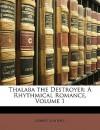 Thalaba the Destroyer: A Rhythmical Romance, Volume 1 - Robert Southey
