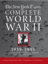The New York Times the Complete World War II, 1939-1945: All the Coverage from the Battlefields and the Home Front with Access to All 96,327 Articles - Richard Overy