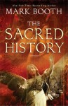 The Sacred History: How Angels, Mystics and Higher Intelligence Made Our World - Mark Booth