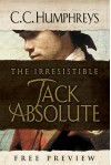 Irresistible Jack Absolute: A Free Preview - C.C. Humphreys