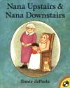 Nana Upstairs and Nana Downstairs - Tomie dePaola