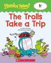 Phonics Tales: The Trolls Take a Trip (TR) - Scholastic Inc., Scholastic Inc.