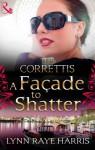 A Façade to Shatter (Mills & Boon M&B) (Sicily's Corretti Dynasty - Book 6) - Lynn Raye Harris