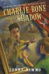 Charlie Bone and the Shadow - Jenny Nimmo