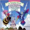 Totally True Princess Story, A - Chris Patton, Claude St. Aubin, Mike Wellman